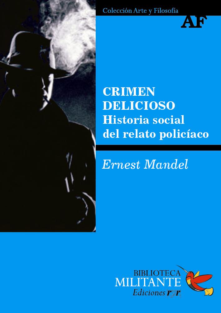 Crimen delicioso. Historia social del relato policíaco – Ernest ...