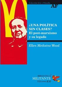 Una política sin clase. El post marxismo y su legado.